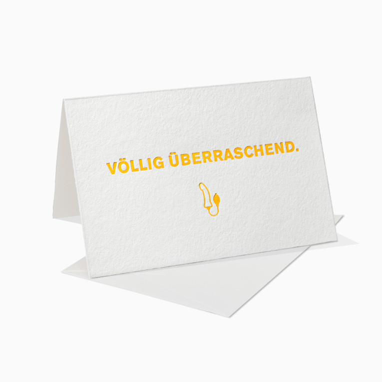 Letterpress Grußkarten / Klappkarte / Völlig überraschend / Dildo / Frau / Mann / Lustig / fun
