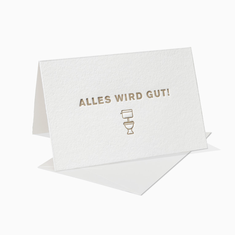 Letterpress Grußkarten / Klappkarte / Alles wird gut / Toilette / Beschissen / Gesundheit / Gesund / Krankheit