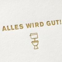 paul-dieter-letterpress_grusskarten_klappkarten_GK00066_alles-wird-gut_gesundheit_wuensche_gute-besserung_toilette_klo_zoom